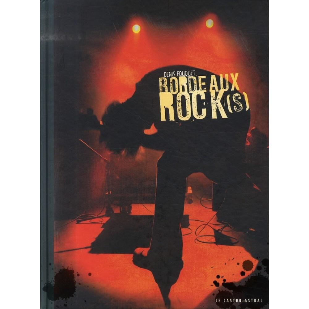 Bordeaux rock (1970-2005) : 50 ans d'histoire